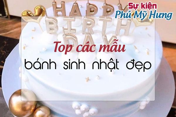 Tìm hiểu về Top các mẫu bánh sinh nhật thịnh hành nhất hiện nay